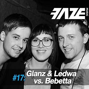 Faze #17: Glanz & Ledwa vs. Bebetta