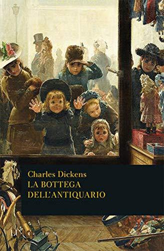 La bottega dell'antiquario (Edizione italiana) Illustrata by Charles Dickens (Italian Edition)