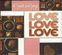 LOVE LOVE LOVE : 18 SWEET LOVE SONGS