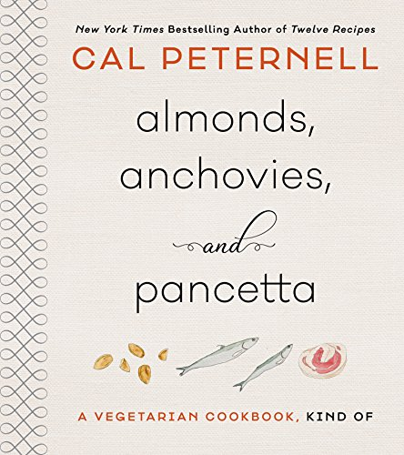 Almonds, Anchovies, and Pancetta: A Vegetarian Cookbook, Kind Of