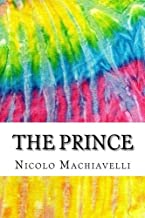 The Prince: Includes MLA Style Citations for Scholarly Secondary Sources, Peer-Reviewed Journal Articles and Critical Essays (Squid Ink Classics)