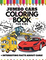 Jumbo Cars Coloring Book for Kids, 300 Pages: All Types of Cars + Interesting Facts about Cars + Positive Affirmations