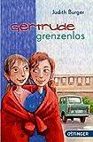 Gertrude grenzenlos - Judith Burger