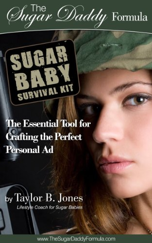 Sugar Baby Survival Kit: The Essential Tool for Crafting the Perfect Personal Ad (English Edition)