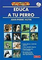 Educa a Tu Perro (6 Edicion) 8488893000 Book Cover