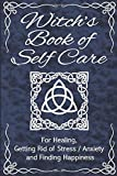 Witch's Book Of Self Care - For Healing, Getting Rid...