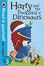 Harry and the Bucketful of Dinosaurs - Read it yourself with Ladybird: Level 3 by Ian Whybrow (2013-07-04)