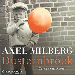 Düsternbrook                   Autor:                                                                                                                                 Axel Milberg                               Sprecher:                                                                                                                                 Axel Milberg                      Spieldauer: 7 Std. und 42 Min.     36 Bewertungen     Gesamt 4,5