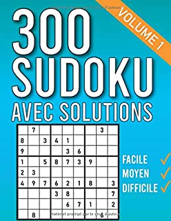 300 Sudoku Avec Solutions: 100 Facile-100 Moyen-100 Difficile, Cadeau Parfait Pour Anniversaire, Livre De Sudoku Pour Adul...