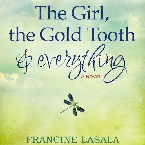 The Girl, the Gold Tooth, and Everything cover art