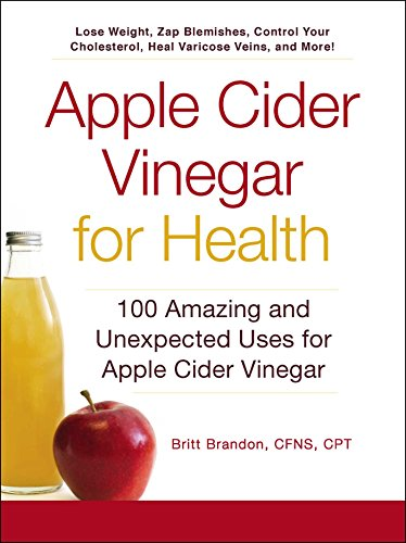 Apple Cider Vinegar For Health: 100 Amazing and Unexpected Uses for Apple Cider Vinegar