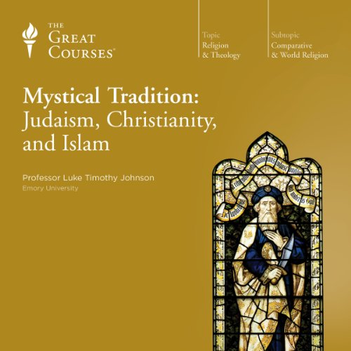 Mystical Tradition: Judaism, Christianity, and Islam audiobook cover art