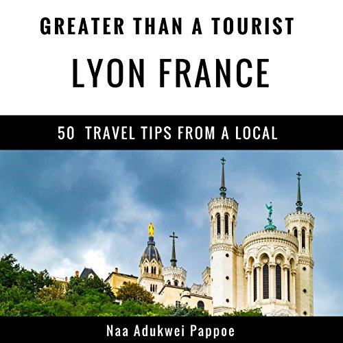 Greater Than a Tourist - Lyon France audiobook cover art