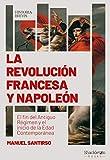 La Revolución francesa y Napoleón: El fin del Antiguo Régimen y el inicio de la Edad Contemporánea (HISTORIA BREVIS)