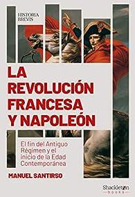 La Revolución francesa y Napoleón par Manuel Santirso
