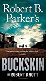 Robert B. Parker s Buckskin (A Cole and Hitch Novel)
