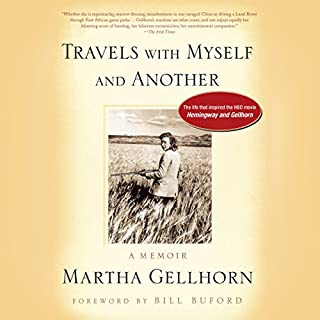 Travels with Myself and Another     A Memoir              By:                                                                                                                                 Martha Gellhorn                               Narrated by:                                                                                                                                 Rebecca Lowman,                                                                                        Harry Nangle                      Length: 13 hrs and 19 mins     11 ratings     Overall 4.4
