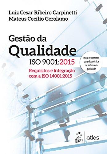Gestão da Qualidade ISO 9001: 2015: Requisitos e Integração com a ISO 14001:2015