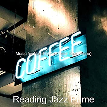 Music for Non-Fiction (Tenor Saxophone)