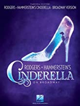 Rodgers & Hammerstein's Cinderella On Broadway (Vocal Selections) by Rodgers & Hammerstein (2013) Paperback