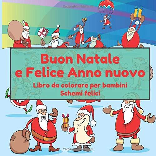 Buon Natale e Felice Anno nuovo - Libro da colorare per bambini - Schemi felici