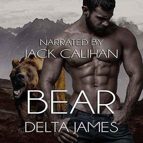 Bear: A Dark Shifter Romance Audiobook By Delta James cover art