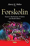 Forskolin: Sources, Mechanisms of Action and Health Effects
