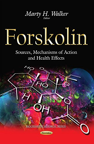 Forskolin: Sources, Mechanisms of Action & Health Effects (Biochemistry Research Trends)