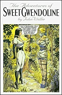 The Adventures of Sweet Gwendoline, 2nd Edition by Willie, John(January 1, 1999) Hardcover