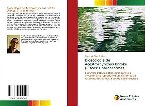 Bioecologia de Acestrorhynchus britskii (Pisces: Characiformes): Estrutura populacional, abundância e investimento reprodutivo em sistemas de reservatórios na bacia do Rio São Francisco