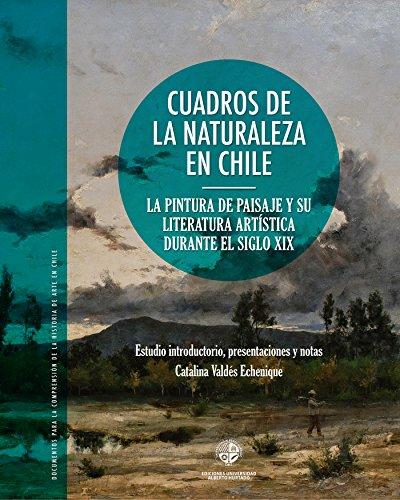 Cuadros de la naturaleza: La pintura de paisaje y su literatura artística...