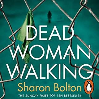 Dead Woman Walking                   By:                                                                                                                                 Sharon Bolton                               Narrated by:                                                                                                                                 Julia Barrie                      Length: 12 hrs and 15 mins     179 ratings     Overall 4.5