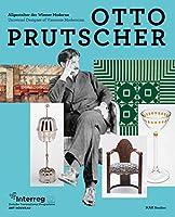 Otto Prutscher: Allgestalter der Wiener Moderne / Universal Designer of Viennese Modernism