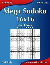 Mega Sudoku 16x16 - Easy to Extreme - Volume 29 - 276 Puzzles