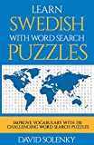 Learn Swedish with Word Search Puzzles: Learn Swedish Language Vocabulary with Challenging Word Find Puzzles for All Ages