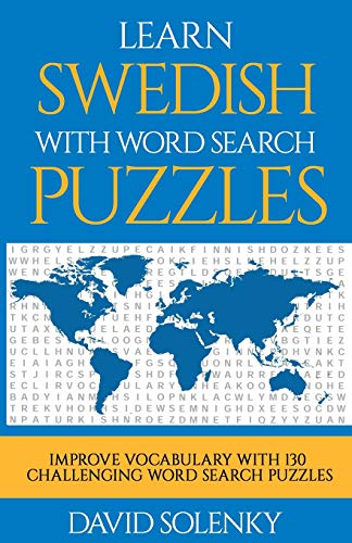 Compare Textbook Prices for Learn Swedish with Word Search Puzzles: Learn Swedish Language Vocabulary with Challenging Word Find Puzzles for All Ages 2 Edition ISBN 9781717096920 by Solenky, David