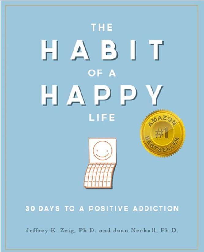 安価なオプション有名The Habit of a Happy Life: 30 Days to a Positive Addiction (English Edition)
