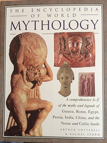 The Ultimate Encyclopedia of Mythology - An A-Z Guide To The Myths And Legends Of The Ancient World