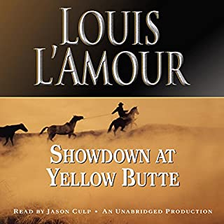 Showdown at Yellow Butte                   By:                                                                                                                                 Louis L'Amour                               Narrated by:                                                                                                                                 Jason Culp                      Length: 5 hrs and 39 mins     1 rating     Overall 5.0