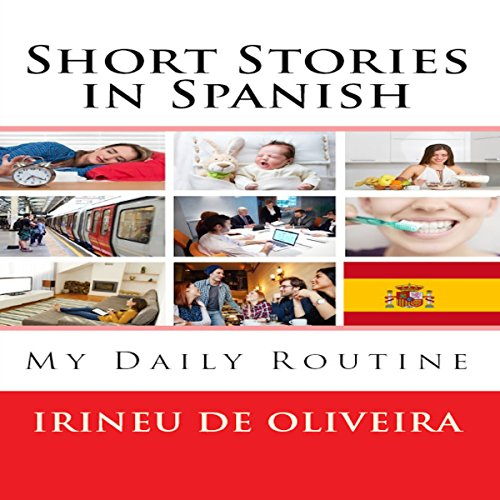 Short Stories in Spanish: My Daily Routine in Spanish [Spanish Edition] cover art