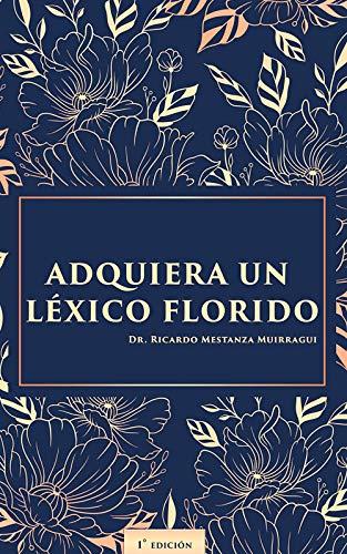 Adquiera un Léxico Florido: Adquiera un Léxico Florido (English Edition)