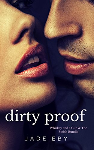Dirty Proof: A Whiskey and a Gun & The Finish Bundle with Extras (English Edition)