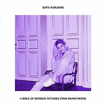 A Bible Of Mermaid Pictures (Finis Mundi Remix)