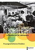 FrauenLeben in Dinslaken im 20. Jahrhundert - Frauengeschichtskreis Dinslaken
