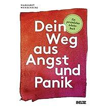 Dein Weg aus Angst und Panik: Ein persoenliches Arbeitsbuch