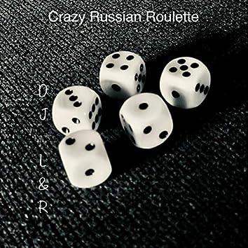 Crazy Russian Roulette