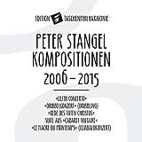 Peter Stangel: Kompositionen 2006-2015