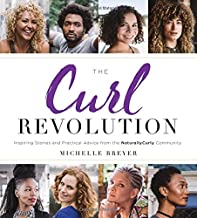 The Curl Revolution: Inspiring Stories and Practical Advice from the NaturallyCurly Community