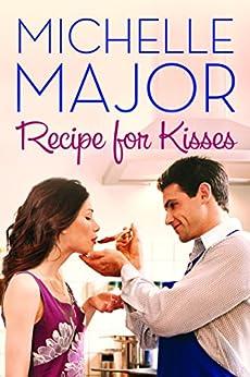 Recipe for Kisses (Colorado Hearts Book 2) by [Michelle Major]