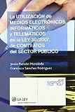 La utilización de medios electrónicos, informáticos y telemáticos en la Ley 30/2007, de contratos del sector público